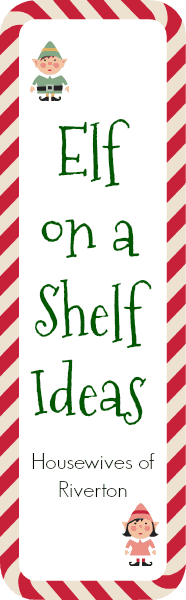 Check out all these great ideas to keep your Elf on a Shelf magical the whole season through! | www.housewivesofriverton.com