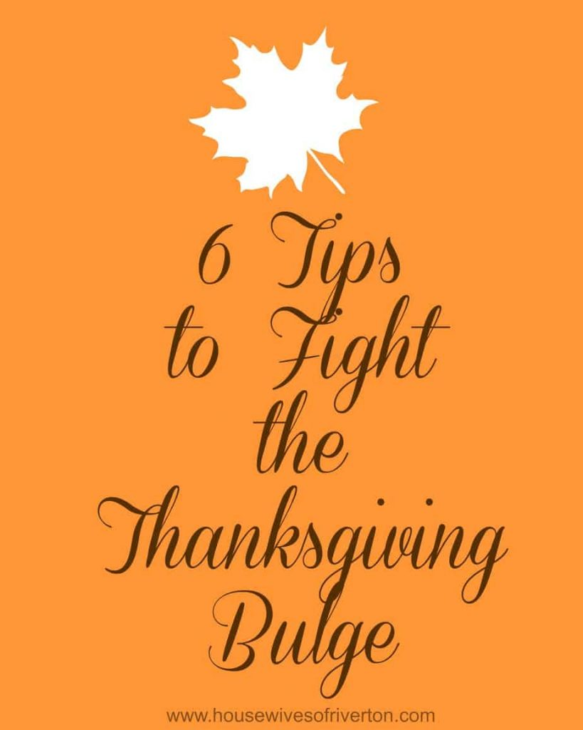6 Tips to Fight the Thanksgiving Bulge! | www.housewivesofriverton.com