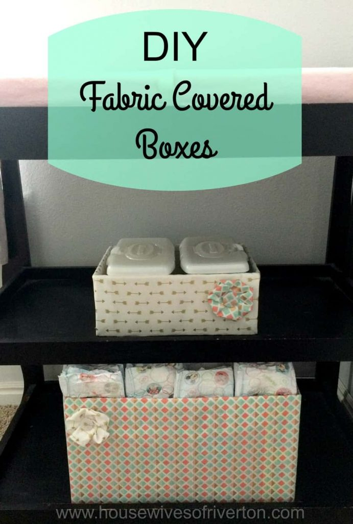 DIY Fabric Covered Boxes with Huggies #HuggiesNewYear | www.housewivesofriverton.com