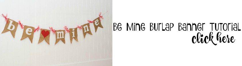 Be Mine Burlap Banner - Housewivesofriverton.com