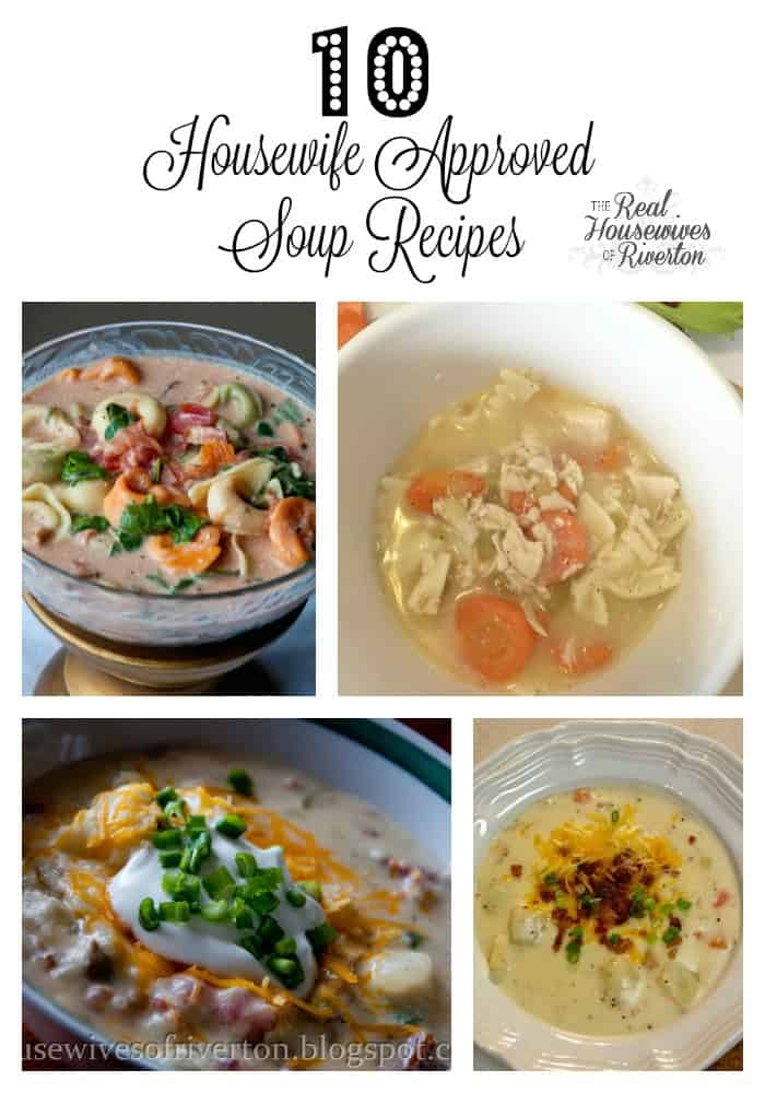 10 Soup Recipes Housewife Approved - housewivesofriverton.com