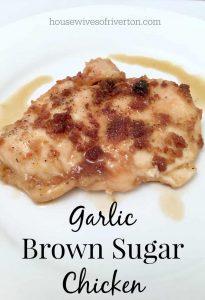 Garlic Brown Sugar Chicken Four ingredients to make an amazing dinner!   www.housewivesofriverton.com