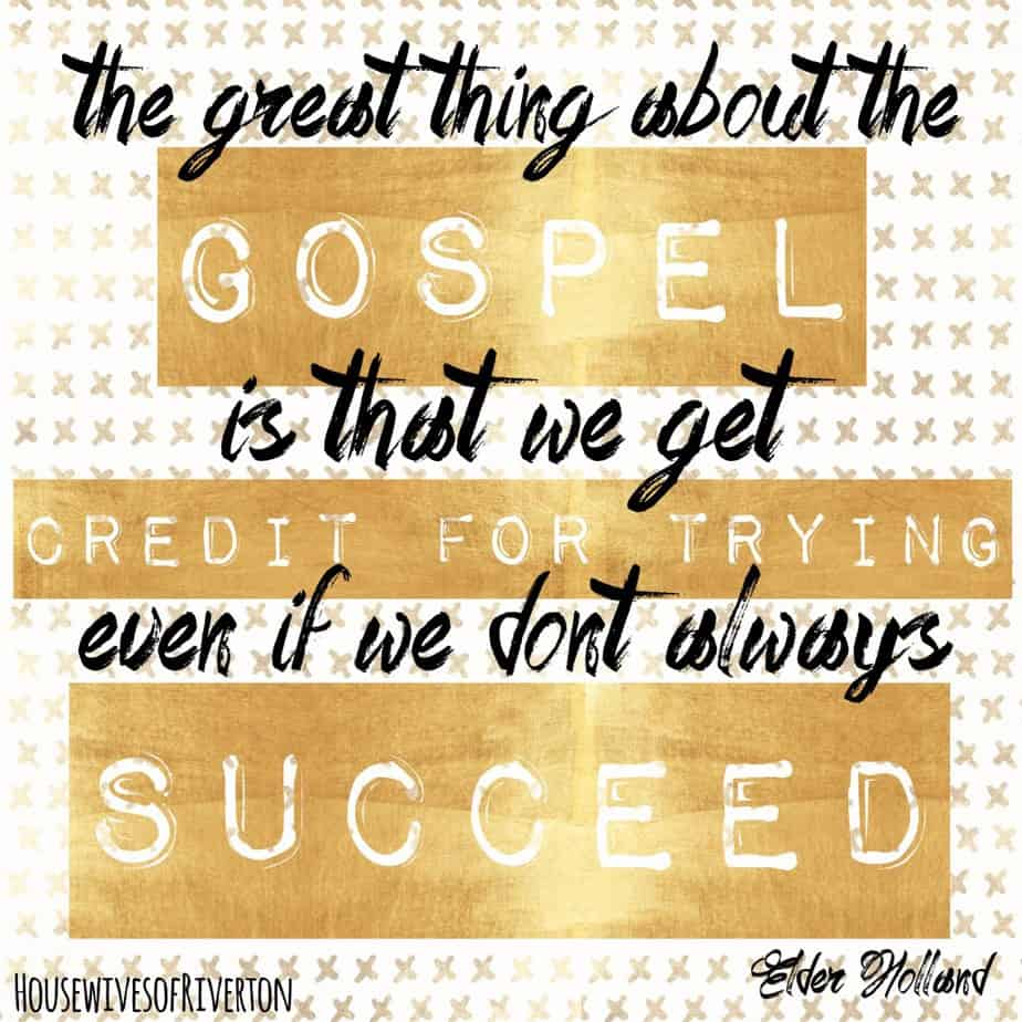 We get credit for trying…Elder Holland