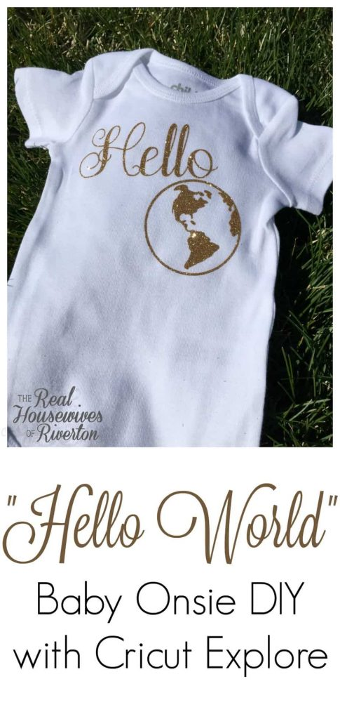 Hello World Baby Onsie DIY with Cricut Explore - housewivesofriverton.com This onsie is the cutest gift for a new baby and is so much easier than you think to make yourself. The cut file is included so you can make one today!