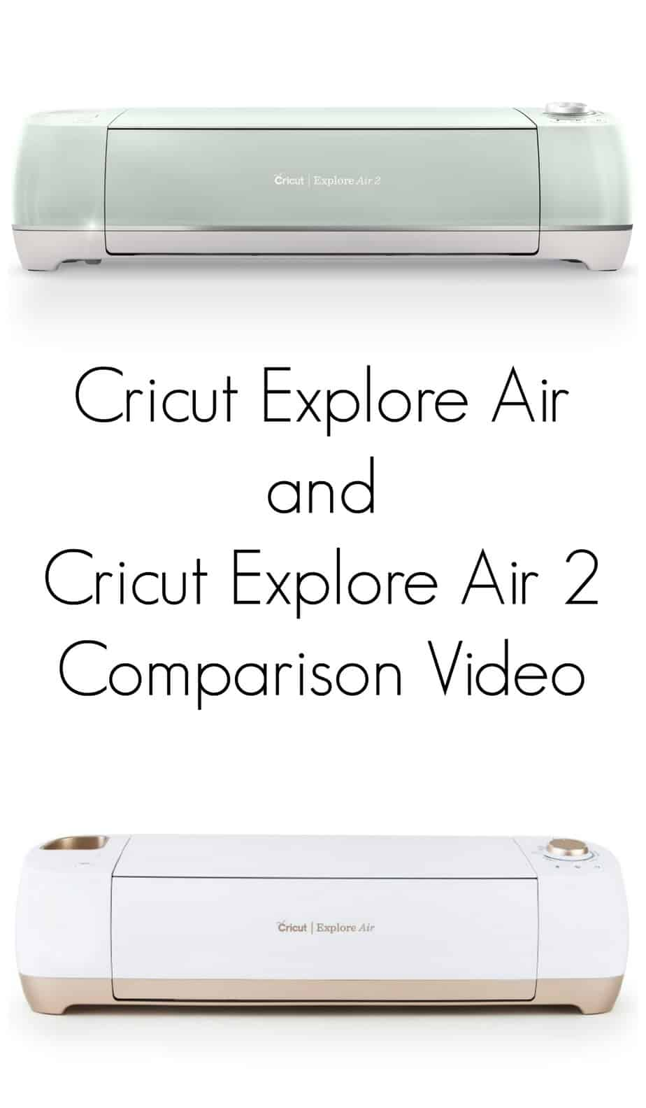 Cricut Explore Air And Cricut Explore Air 2 Comparison