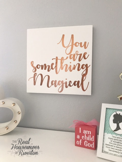DIY You are Something Magical Sign – made with Circut