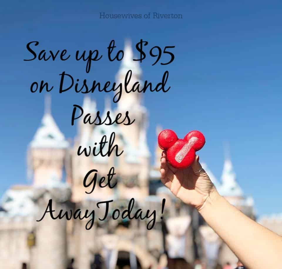 Save up to $95 on Disneyland Tickets with Get Away Today | www.housewivesofriverton.com
